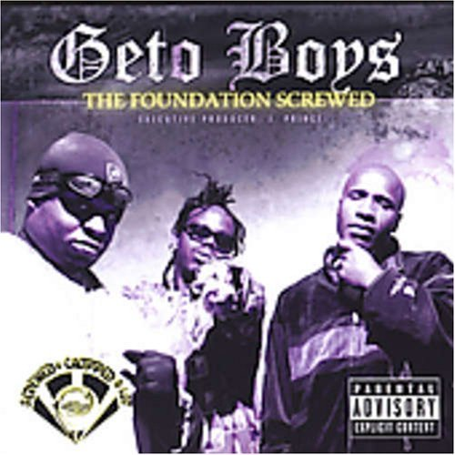 Geto Boys Foundation Screwed Explicit Version Screwed Version