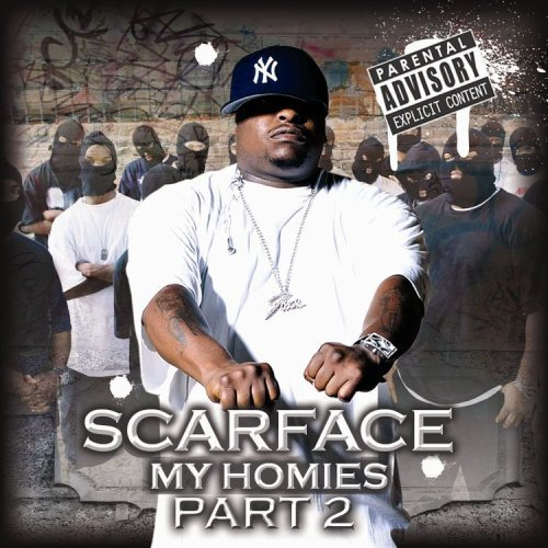 Scarface My Homies Part 2 Explicit Version