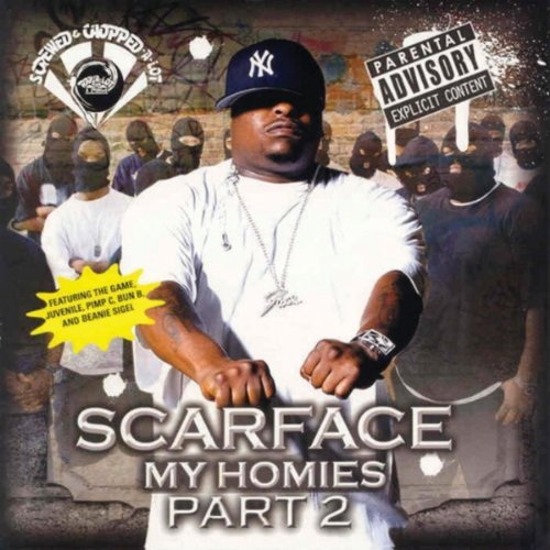 Scarface My Homies Part 2 Chopped & Scr Explicit Version Screwed Version