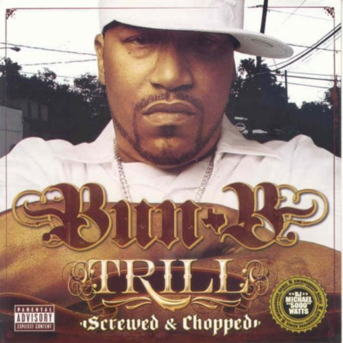 Bun B Trill Chopped & Screwed Explicit Version Screwed Version