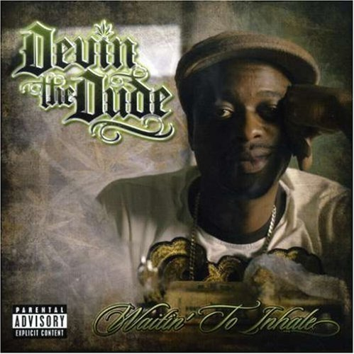 Devin The Dude Waitin' To Inhale Explicit Version
