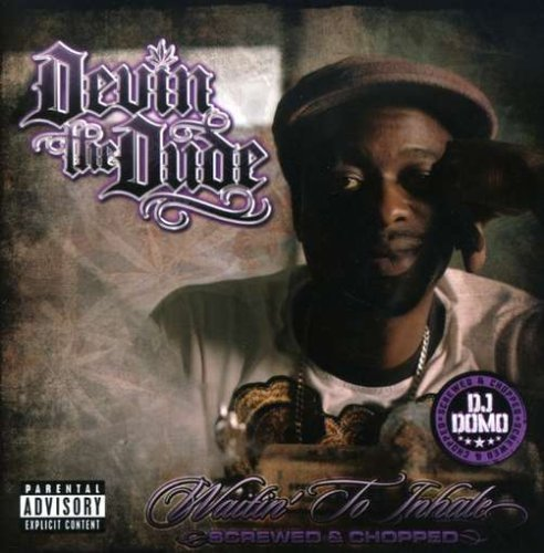 Devin The Dude Waitin' To Inhale Chopped & Sc Explicit Version Screwed Version