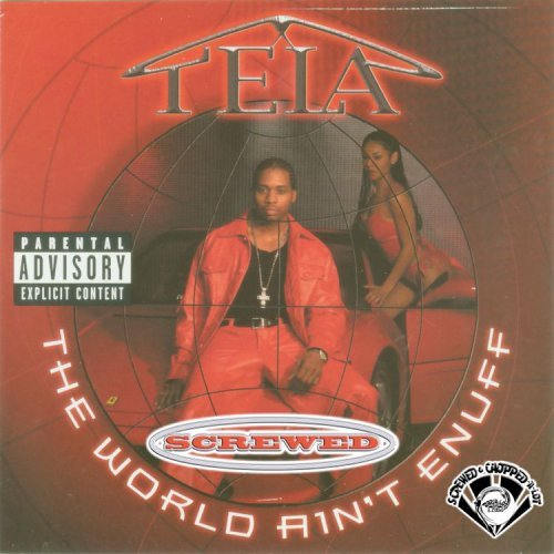 Tela World Ain't Enuff Chopped & Sc Explicit Version Screwed Version