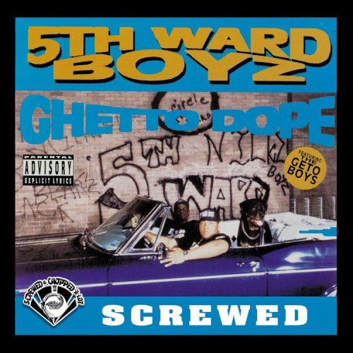 5th Ward Boyz Ghetto Dope Chopped & Screwed Explicit Version Screwed Version