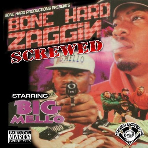 Big Mello Bone Hard Zaggin Chopped & Scr Explicit Version Screwed Version