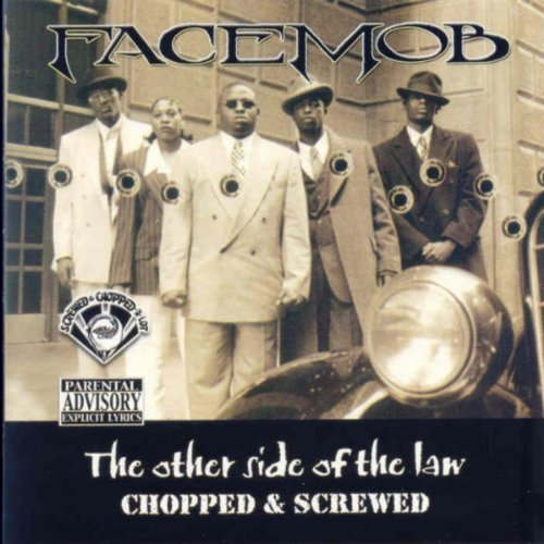 Facemob Other Side Of The Law Chopped Explicit Version Screwed Version