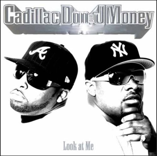 Cadillac Don & J Money Look At Me Explicit Version