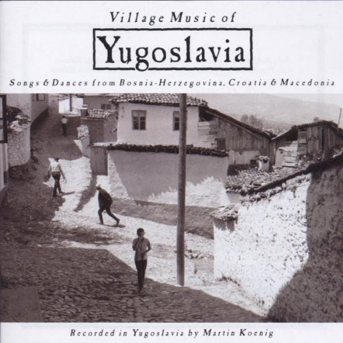Martin Koenig Village Music Of Yugoslavia