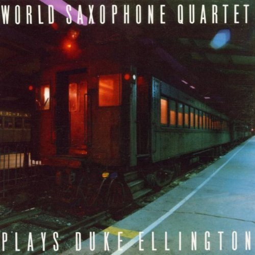 World Saxophone Quartet Plays Duke Ellington