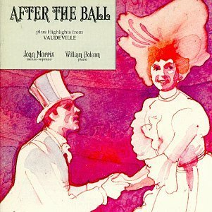 Joan Morris After The Ball Vaudeville Hlts Morris (mez) Bolcom (pno)