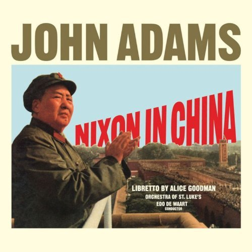 J. Adams Nixon In China Comp Opera De Waart Orch St. Lukes