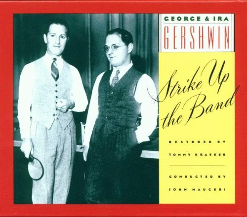 G. Gershwin Strike Up The Band Barrett Luker Chastain Mauceri