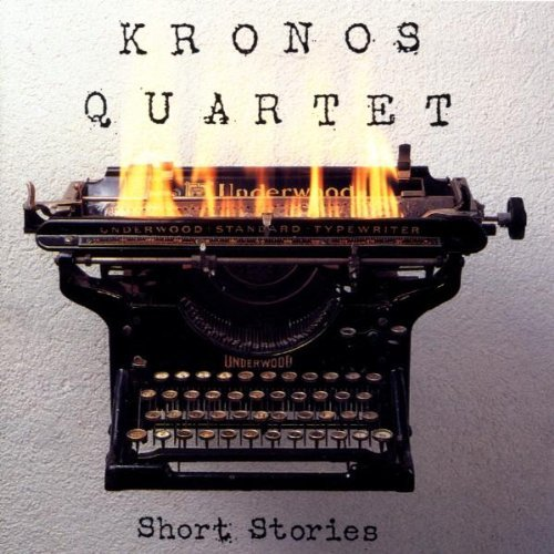 Kronos Quartet Short Stories Kronos Qt