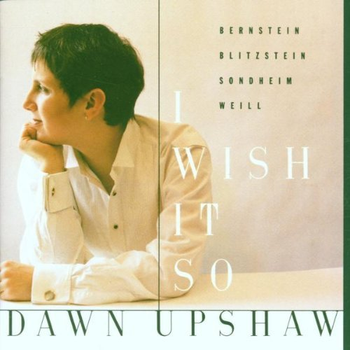 Dawn Upshaw I Wish It So Upshaw (sop) Stern (pno) Stern Various