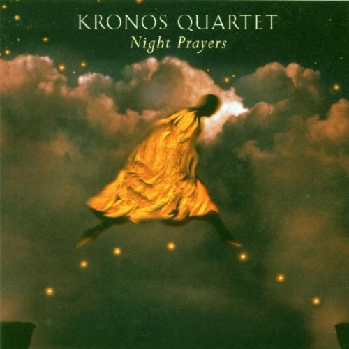 Kronos Quartet Night Prayers Kronos Qt