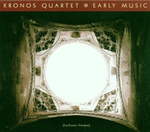 Kronos Quartet Early Music Kronos Qt