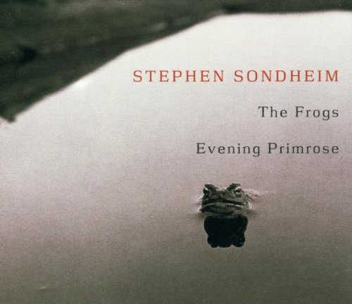 Sondheim Stephen Frogs Evening Primrose