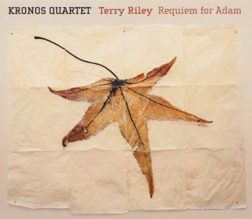 Kronos Quartet Requiem For Adam Philosoper's Riley*terry (pno) Kronos Qt