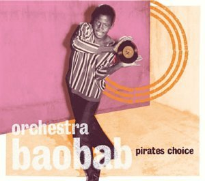 Orchestra Baobab Pirates Choice 2 CD Set