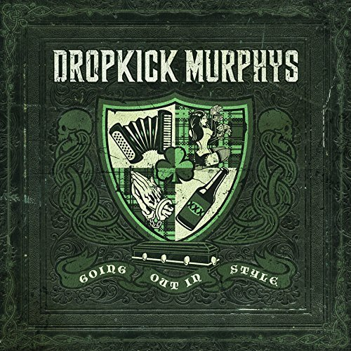 Dropkick Murphys Going Out In Style