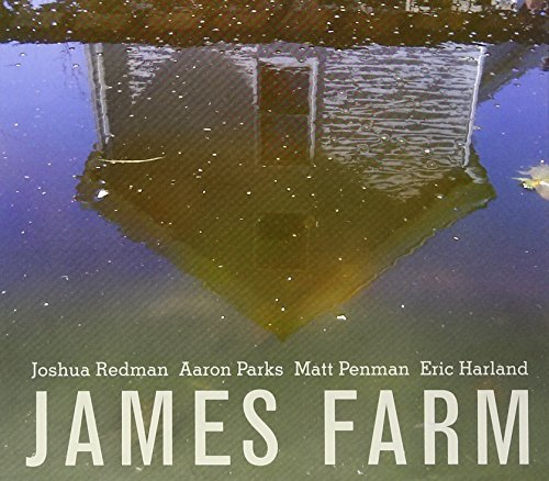 Joshua Redman James Farm