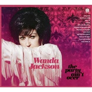 Wanda Jackson Party Ain't Over