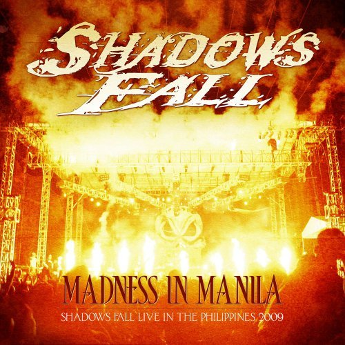 Shadows Fall Madness In Manila Shadows Fal