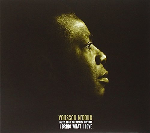 Youssou N'dour I Bring What I Love Soundtrack Music By Youssou N'dour