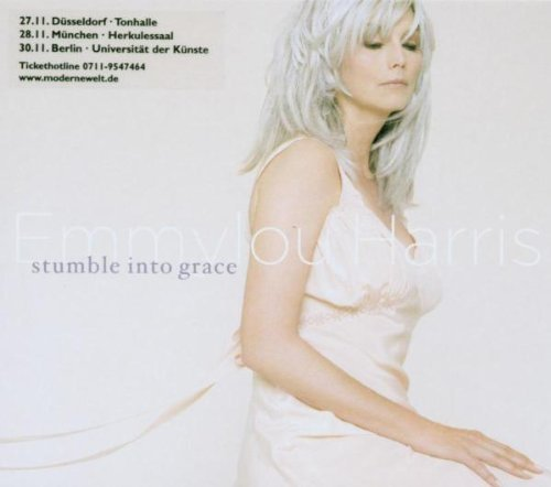 Emmylou Harris Stumble Into Grace Stumble Into Grace