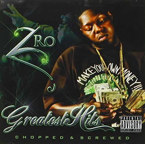 Z Ro Greatest Hits Chopped & Screwe Explicit Version Screwed Version