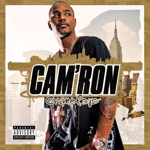 Cam'ron Crime Pays Explicit Version Crime Pays