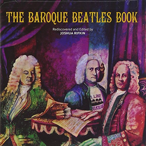 Joshua Rifkin Baroque Beatles Book