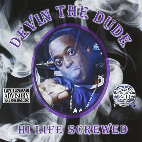 Devin The Dude Hi Life Chopped & Screwed Explicit Version Screwed Version
