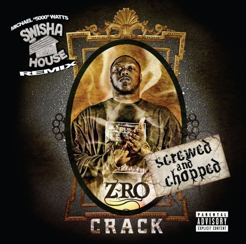 Z Ro Crack Chopped & Screwed Explicit Version Screwed Version