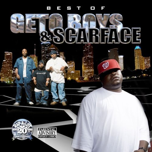 Geto Boys & Scarface Best Of Geto Boys & Scarface Explicit Version