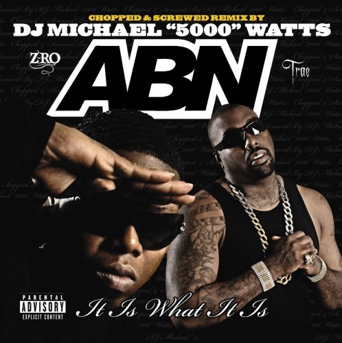 Abn It Is What It Is Chopped & Scr Explicit Version Screwed Version