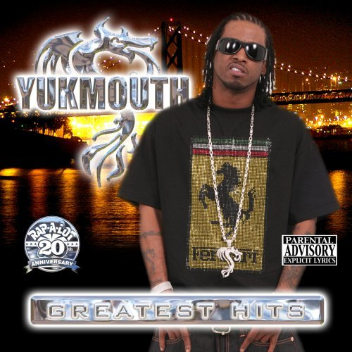 Yukmouth Greatest Hits Explicit Version
