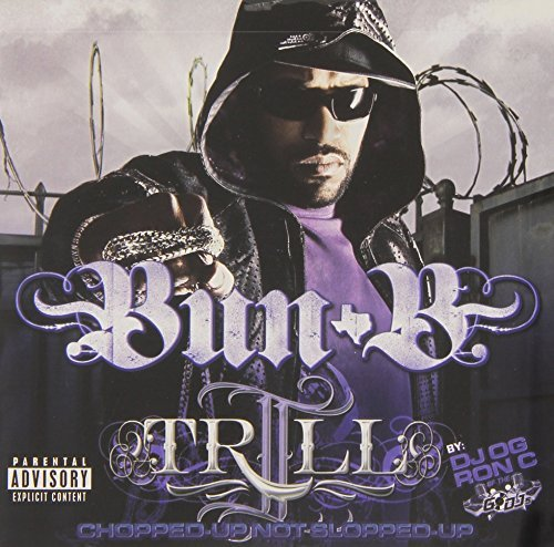 Bun B Ii Trill Chopped & Screwed Explicit Version Screwed Version