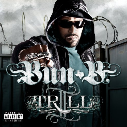 Bun B Ii Trill Explicit Version