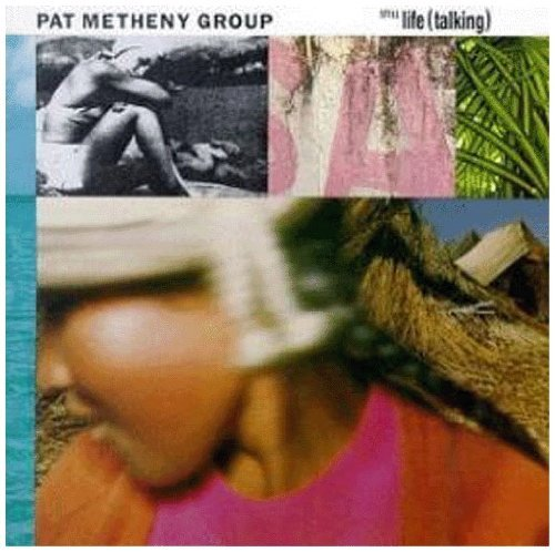 Pat Group Metheny Still Life (talking) Remastered