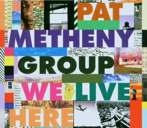 Pat Group Metheny We Live Here We Live Here