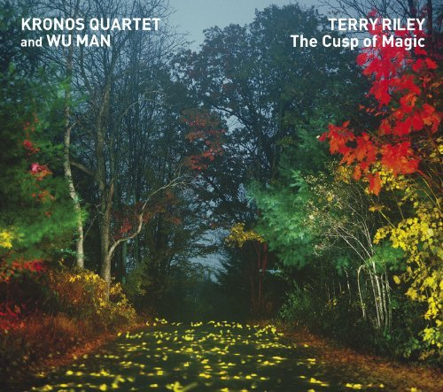 Kronos Quartet Terry Riley The Cusp Of Magic