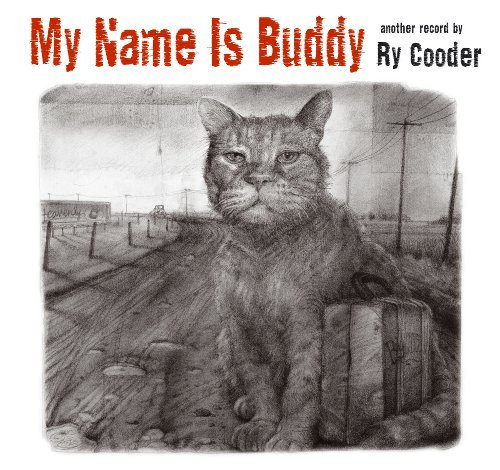 Ry Cooder My Name Is Buddy My Name Is Buddy