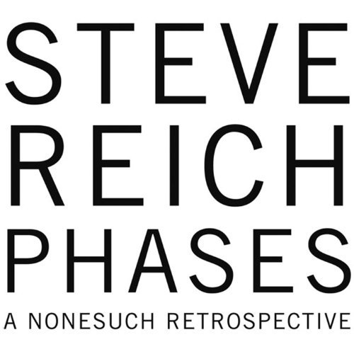 Steve Reich Phases A Nonesuch Retrospecti 5 CD