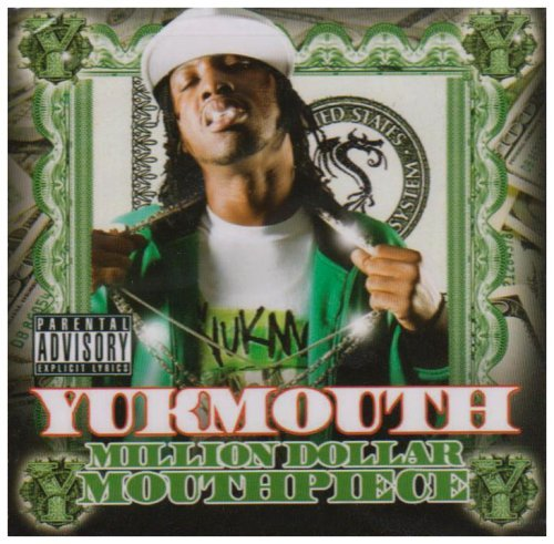 Yukmouth Million Dollar Mouth Piece Explicit Version