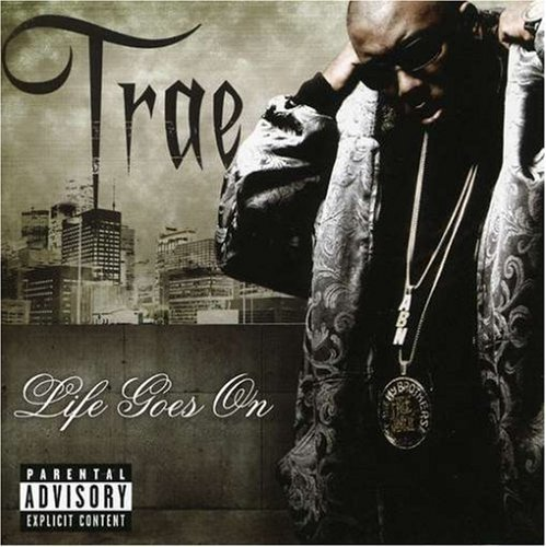 Trae Life Goes On Explicit Version