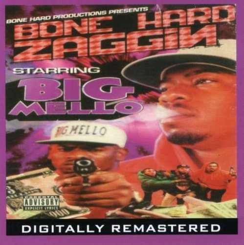 Big Mello Bone Hard Zaggin Explicit Version Remastered