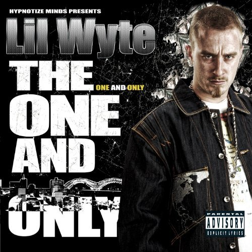 Lil Wyte One & Only Explicit Version One & Only
