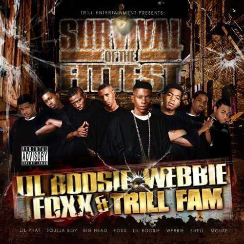 Lil Boosie Webbie Foxx & Trill Survival Of The Fittest Explicit Version