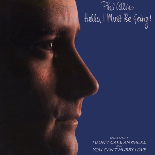 Phil Collins Hello I Must Be Going Hello I Must Be Going